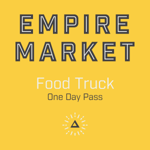 Empire Market Food truck Pass