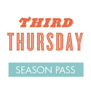 Third Thursday Season Pass